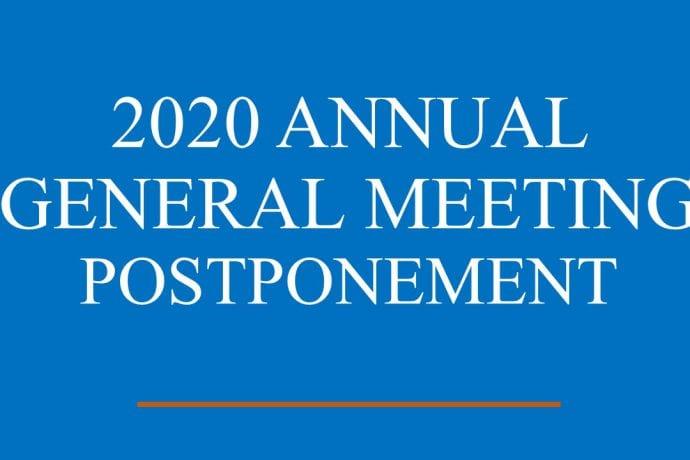 POSTPONEMENT OF 2020 AGM