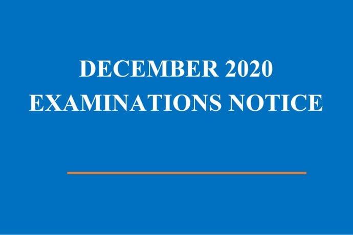 DECEMBER 2020 EXAMINATIONS NOTICE