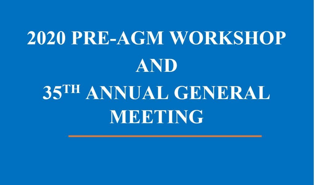 THE 2020 PRE-AGM WORKSHOP AND ANNUAL GENERAL MEETING